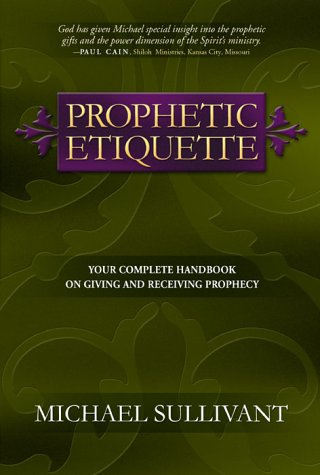 9780884196754: Prophetic Etiquette: Helpful Guidelines for Giving and Receiving Prophecy