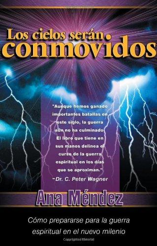 Los cielos seran conmovidos: Como prepararse para: Mendez, Ana