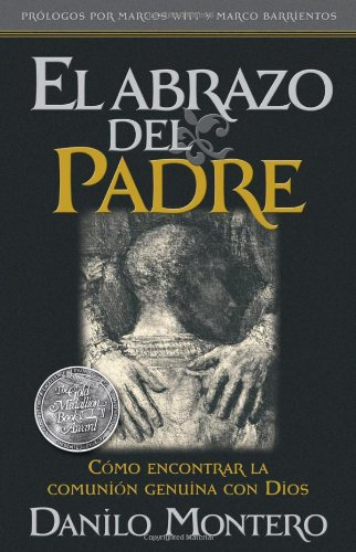 9780884197157: El Abrazo Del Padre: Como encontrar la comunion genuina con Dios (Spanish Edition)
