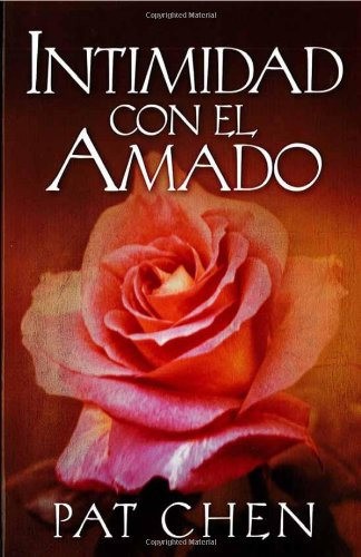9780884197171: Intimidad Con el Amado: Un Diario de Oracion Hacia las Profundidades de la Presencia de Dios = Intimacy with the Beloved