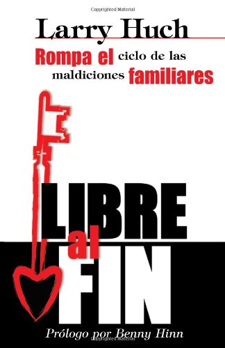 9780884197188: Libre al Fin: Rompa el Ciclo de las Maldiciones Familiares = Free at Last (Spanish Edition)