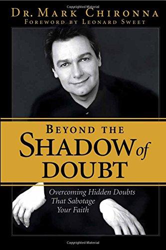Beyond The Shadow Of Doubt Overcoming Hidden: MARK CHIRONNA; Foreword-Leonard