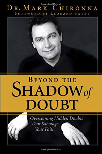 9780884197317: Beyond The Shadow Of Doubt Overcoming Hidden Doubts that Sabotage Your Faith