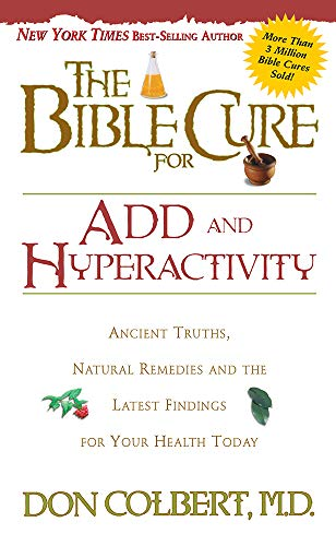 9780884197447: The Bible Cure for ADD and Hyperactivity: Ancient Truths, Natural Remedies and the Latest Findings for Your Health Today (New Bible Cure (Siloam))