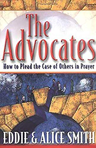 9780884197560: The Advocates: How to Plead the Case of Others in Prayer