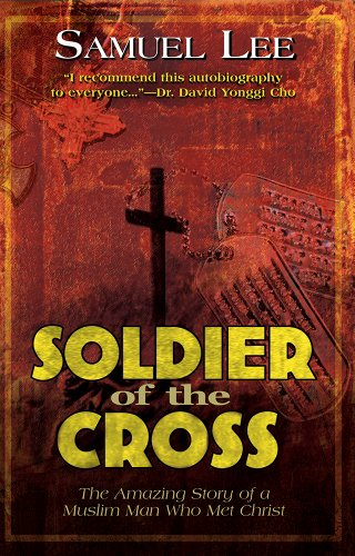 9780884197621: Soldier Of The Cross: The Amazing Story of a Muslim Man Who Met Christ