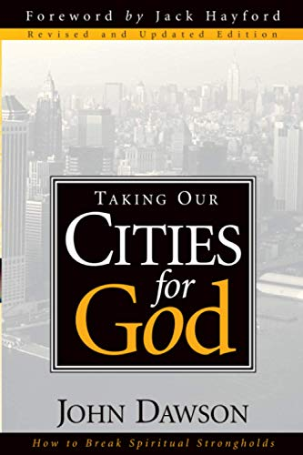 9780884197645: Taking Our Cities for God: How to Break Spiritual Strongholds