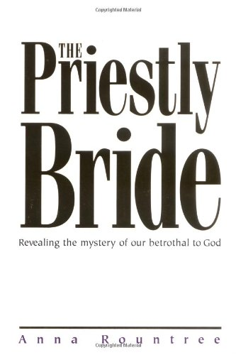 The Priestly Bride (0884197662) by Anna Rountree