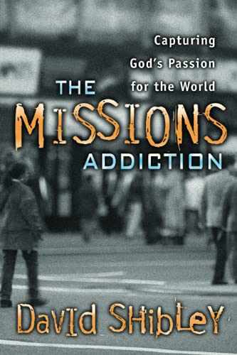 9780884197720: The Missions Addiction: Capturing God's Passion for the World