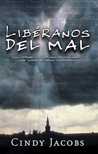 9780884198062: Libéranos Del Mal: Cómo detener las influencias malignas que invaden su hogar y comunidad (Spanish Edition)