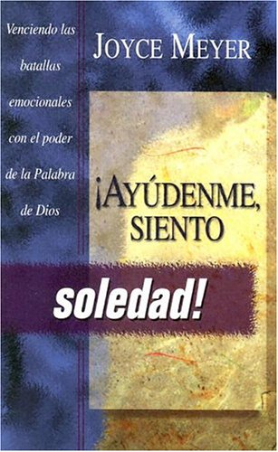 Ayudenme Siento-Soledad (Spanish Edition): Meyer, Joyce