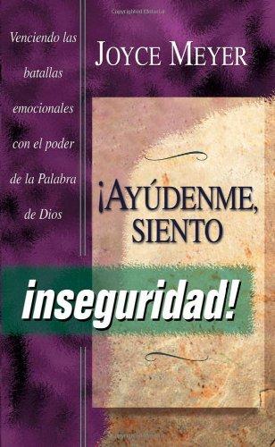 Ayudenme Siento Inseguridad (Spanish Edition) (9780884198130) by Joyce Meyer