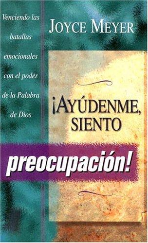 Ayudenme Siente- Preocupacion (Spanish Edition): Meyer, Joyce