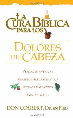 9780884198215: La Cura Biblica Dolores De Cabeza (New Bible Cure (Siloam)) (Spanish Edition)