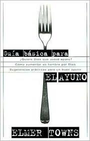 Guia Basica Para El Ayuno (Spanish Edition) (0884198510) by Elmer Towns