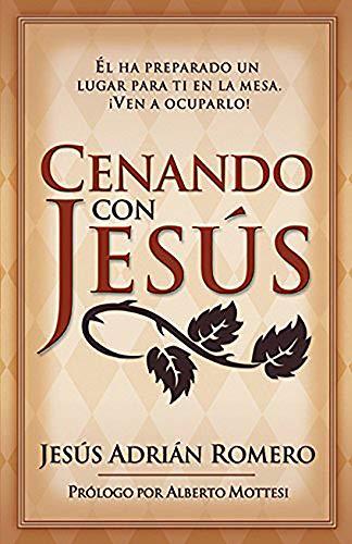 9780884198529: Cenando Con Jesus: El ha preparado un lugar para ti en la mesa. ¡Ven a ocuparlo! (Spanish Edition)
