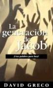 La Generacion de Jacob: Greco, David