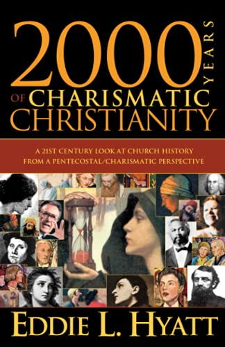 9780884198727: 2000 Years Of Charismatic Christianity: A 21st century look at church history from a pentecostal/charismatic prospective