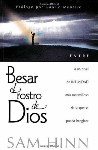 9780884199106: Besar El Rostro De Dios: Entre a UN Nivel De Intimidad M s Maravilloso De Lo Que Se Pueda Imaginar
