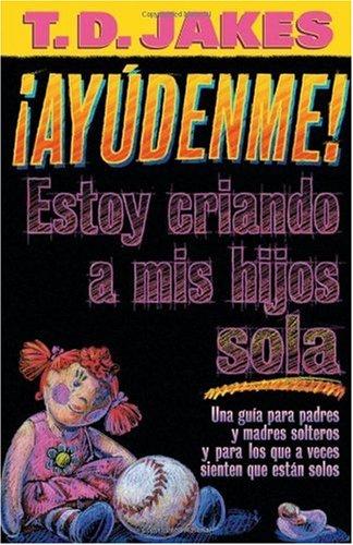 9780884199113: Ayudenme Estoy Criando A Mis Hijos Sola (Spanish Edition)