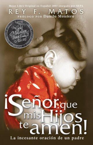 9780884199120: Senor, Que mis Hijos Te Amen!: La Incesante Oracion de un Padre