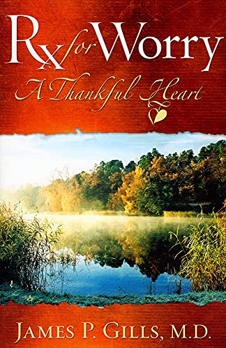 Rx For Worry: A Thankful Heart.