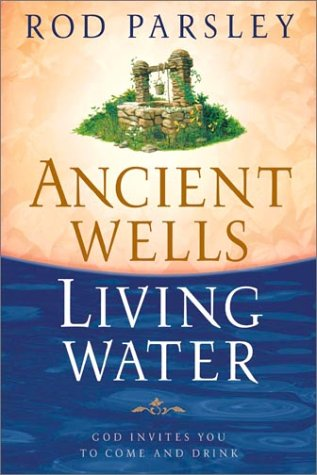 9780884199427: Ancient Wells, Living Water: God Invites You to Come and Drink