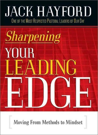 9780884199571: Sharpening Your Leading Edge: Moving from Methods to Mindset