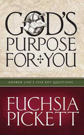 God's Purpose For You: Answer life's five key questions (0884199673) by Fuchsia Pickett