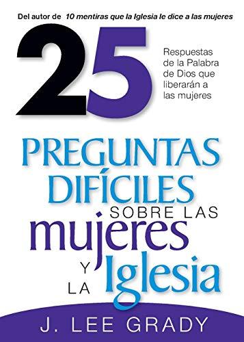 9780884199823: 25 Preguntas Dificiles Sobre La Mujer Y La Iglesia (Spanish Edition)