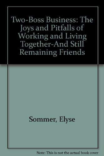 The Two-Boss Business : The Joys and: Mike Sommer; Elyse