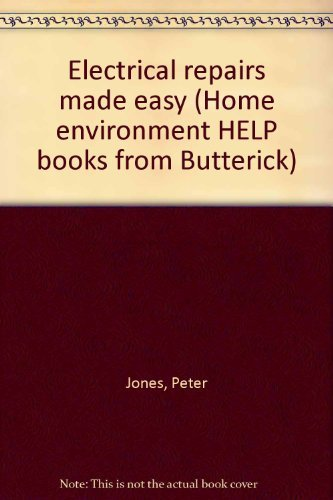 9780884210948: Electrical Repairs Made Easy (Home Environment HELP Books from Butterick)