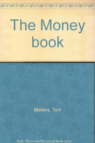 The Money Book - First 1st Edition: Mellers, Tom