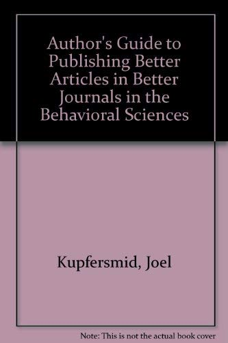 An Author's Guide to Publishing Better Articles: Joel Kupfersmid, Donald