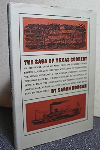 The Saga of Texas Cookery (SIGNED): Morgon, Sarah