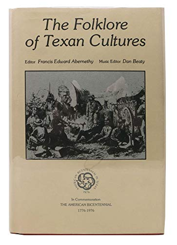 THE FOLKLORE OF TEXAN CULTURES.: Abernethy, Francis Edward, Ed.