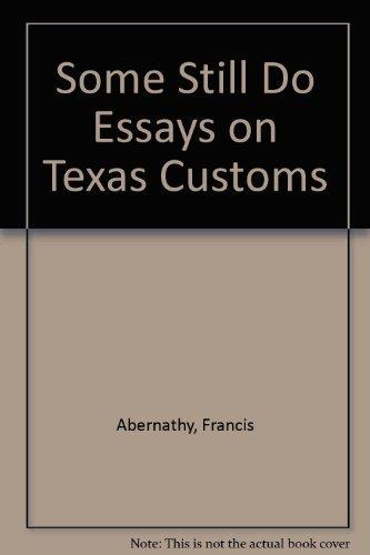 9780884260479: Some Still Do Essays on Texas Customs