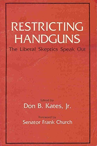9780884270348: Restricting Handguns: The Liberal Skeptics Speak Out