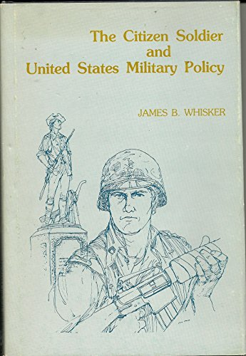 Citizen Soldier and United States Military Policy.