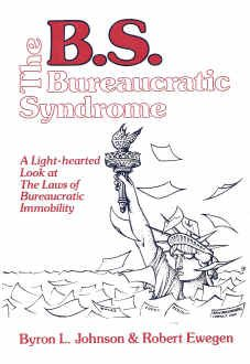 B.S.: The Bureaucratic Syndrome A Light Hearted: Byron Johnson