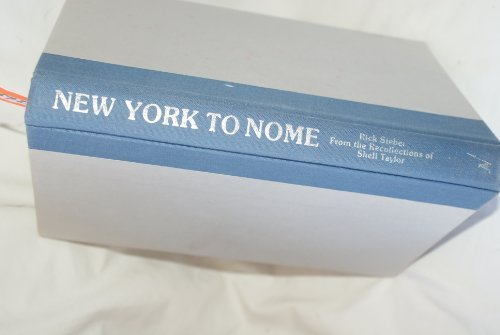 9780884270737: New York to Nome: The Northwest Passage by Canoe : From the Recollections of Shell Taylor