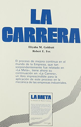 LA Carrera/the Race (Spanish Edition) (0884270939) by Eliyahu M. Goldratt; Robert E. Fox