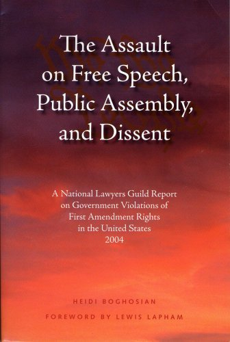 The Assault on Free Speech, Public Assembly, and Dissent: A National Lawyers Guild Report on ...