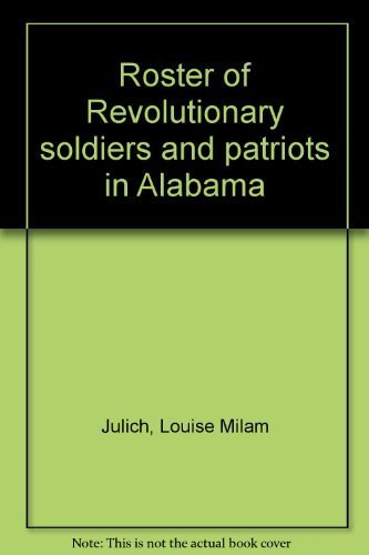 Roster of Revolutionary Soldiers and Patriots in Alabama, A