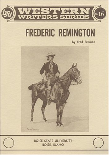 Frederic Remington. (Western Writers Series #16)