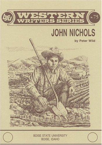 JOHN NICHOLS (Western Writers Ser., No. 75): NICHOLS) WILD, Peter