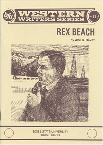 9780884301127: Rex Beach (Boise State University western writers series)