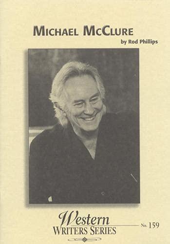 Michael McClure (Boise State University Western Writers: Phillips, Rod