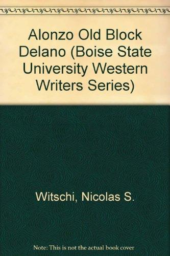 "Alonzo ""Old Block"" Delano (Boise State University Western Writers Series): Witschi, ..."