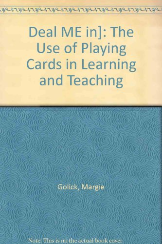 9780884320777: Deal ME in]: The Use of Playing Cards in Learning and Teaching